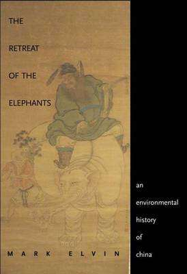 Cover of The Retreat of the Elephants: An Environmental History of China - Mark Elvin - 9780300101119