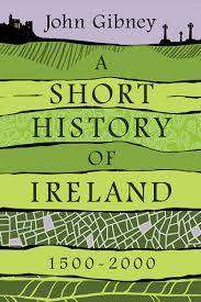 Cover of A Short History of Ireland, 1500-2000 - John Gibney - 9780300208511