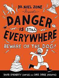 Cover of Danger Is Still Everywhere: Beware of the Dog! - David O'Doherty - 9780316501859