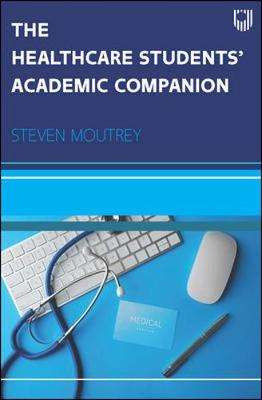 Cover of Healthcare Students Academic Companion 1e - Steven Moutrey - 9780335249336