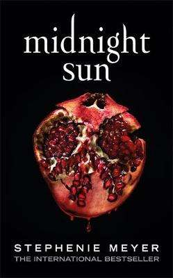 Cover of Midnight Sun - Stephenie Meyer - 9780349003627