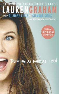 Cover of Talking As Fast As I Can - Lauren Graham - 9780349009728