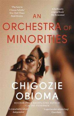 Cover of An Orchestra of Minorities - Chigozie Obioma - 9780349143187