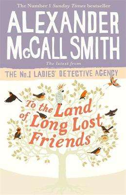 Cover of To the Land of Long Lost Friends - Alexander McCall Smith - 9780349143286
