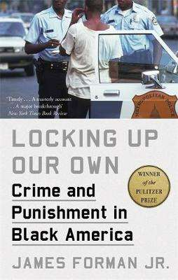 Cover of Locking Up Our Own - James Forman - 9780349143682