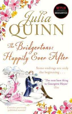 Cover of The Bridgertons: Happily Ever After (second epilogues plus a new bonus novella) - Julia Quinn - 9780349401072
