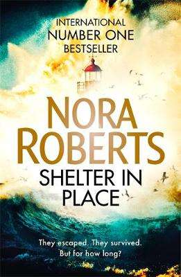 Cover of Shelter in Place - Nora Roberts - 9780349417820