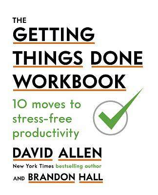 Cover of The Getting Things Done Workbook - David Allen - 9780349424088
