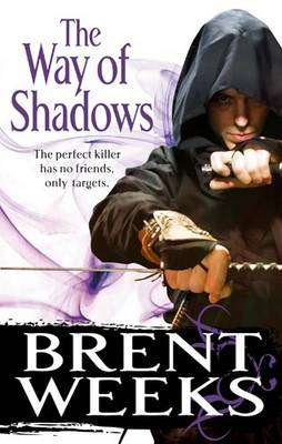 Cover of Night Angel Trilogy 1: The Way of Shadows - Brent Weeks - 9780356500713