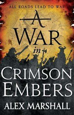 Cover of A War in Crimson Embers: Book Three of the Crimson Empire - Alex Marshall - 9780356505732