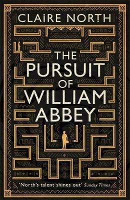 Cover of The Pursuit of William Abbey - Claire North - 9780356507422