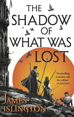 Cover of The Shadow of What Was Lost - James Islington - 9780356507774