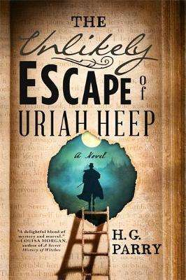 Cover of The Unlikely Escape of Uriah Heep - H. G. Parry - 9780356513775