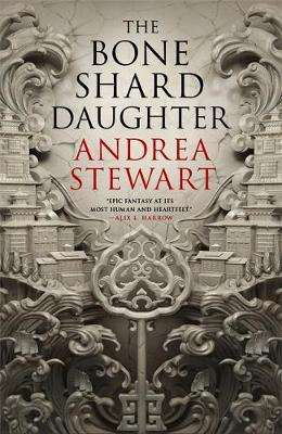 Cover of The Bone Shard Daughter: The Drowning Empire Book One - Andrea Stewart - 9780356514932