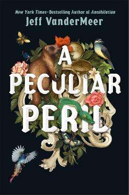 Cover of A Peculiar Peril - Jeff Vandermeer - 9780374308865
