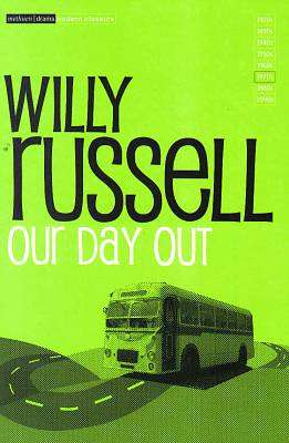 Cover of Our Day Out - Willy Russell - 9780413548702