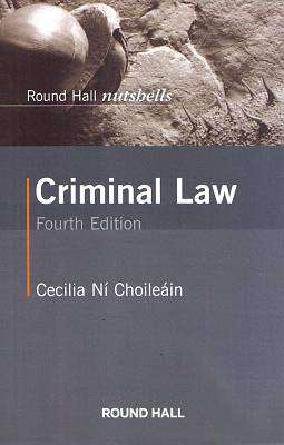 Cover of Round Hall Nutshells Criminal Law 4th Revised Edition - Cecilia Ni Choileain - 9780414061729
