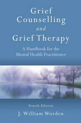 Cover of GRIEF COUNSELLING AND GRIEF THERAPY 4ED - J.William Worden - 9780415559997