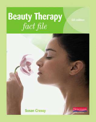 Cover of Beauty Therapy Fact File Student Book 5ed - Susan Cressy - 9780435032029