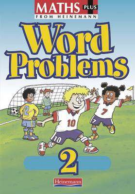Cover of Maths Plus Word Problems 2 - Pupil Book - Len Frobisher - 9780435208622