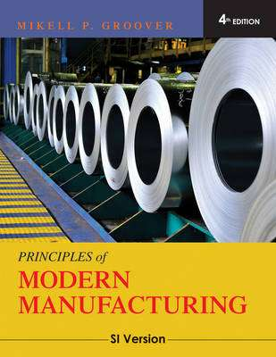 Cover of Principles of Modern Manufacturing: SI Version - Mikell P. Groover - 9780470505922