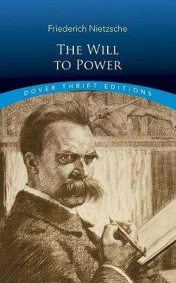 Cover of The Will to Power - Friedrich Nietzsche - 9780486831664