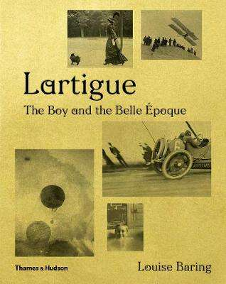 Cover of Lartigue: The Boy and the Belle Epoque - Louise Baring - 9780500021309