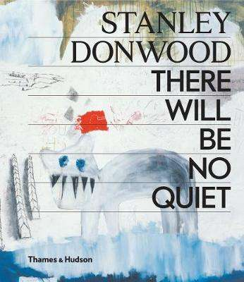 Cover of Stanley Donwood: There Will Be No Quiet - Stanley Donwood - 9780500021880