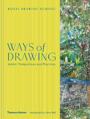 Cover of Ways of Drawing: Artists' Perspectives and Practices - Julian Bell - 9780500021903