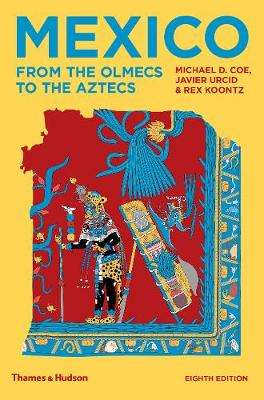 Cover of Mexico: From the Olmecs to the Aztecs - Michael D Coe - 9780500293737