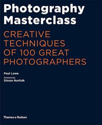 Cover of Photography Masterclass - Paul Lowe - 9780500544624