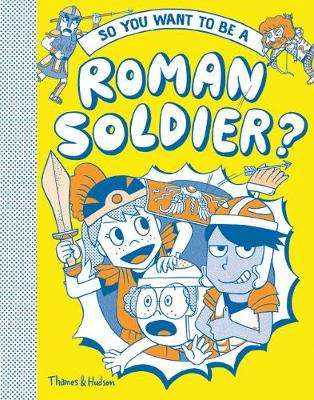 Cover of So you want to be a Roman soldier? - Takayo Akiyama - 9780500651834