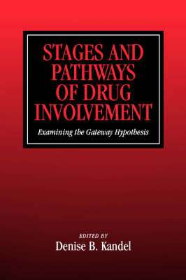 Cover of STAGES AND PATHWAYS OF DRUG INVOLVEMENT - Denise B. Kandel - 9780521789691