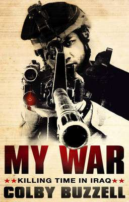 Cover of MY WAR KILLING TIME IN IRAQ - Buzzell Colby - 9780552154376