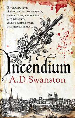 Cover of Incendium - A. D. Swanston - 9780552172387