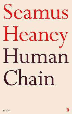 Cover of Human Chain - Seamus Heaney - 9780571269242