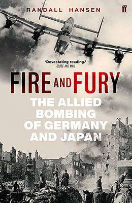 Cover of Fire and Fury: The Allied Bombing of Germany and Japan - Randall Hansen - 9780571288687