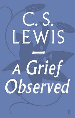 Cover of A Grief Observed - C. S. Lewis - 9780571290680