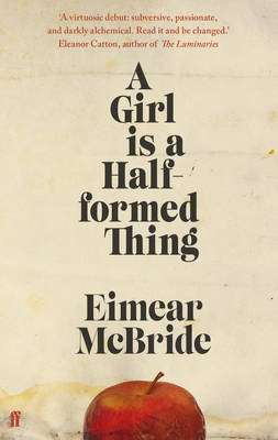 Cover of A Girl Is a Half-formed Thing - Eimear McBride - 9780571317165