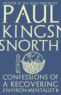 Cover of Confessions of a Recovering Environmentalist - Paul Kingsnorth - 9780571329694