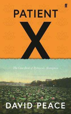 Cover of Patient X: The Case-Book of Ryunosuke Akutagawa - David Peace - 9780571333462