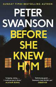 Cover of Before She Knew Him - Peter Swanson - 9780571340675