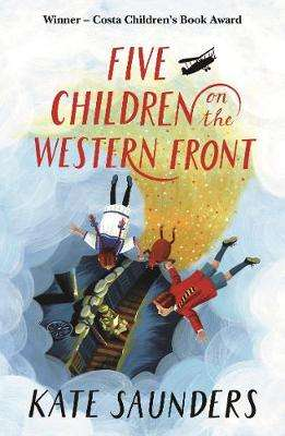 Cover of Five Children on the Western Front - Kate Saunders - 9780571342327