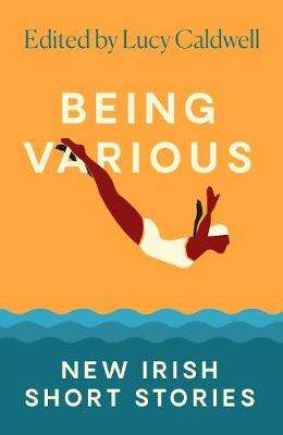 Cover of Being Various: New Irish Short Stories - Various - 9780571342501