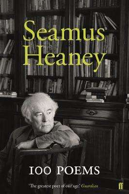 Cover of 100 Poems - Seamus Heaney - 9780571347155