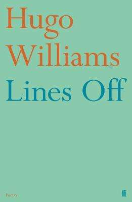 Cover of Lines Off - Hugo Williams - 9780571349753
