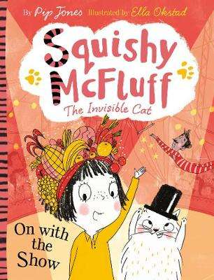 Cover of Squishy McFluff: On with the Show - Pip Jones - 9780571350360