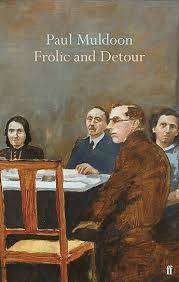 Cover of Frolic and Detour - Paul Muldoon - 9780571354498