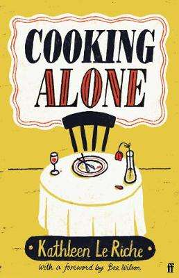 Cover of Cooking Alone - Kathleen Le Riche - 9780571365791