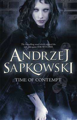 Cover of The Witcher Saga 2: The Time of Contempt - Andrzej Sapkowski - 9780575090941